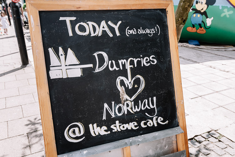 "Sign outside the Stove Cafe: ""Today (and always) Dumfries loves Norway"""